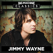 Big Machine Classics by Jimmy Wayne