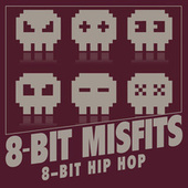 8-Bit Hip Hop by 8-Bit Misfits