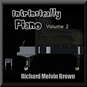 Intrinsically Piano, Vol. 2 by Richard Melvin Brown