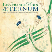 Æternum: Music of the Elizabethan Avant Garde from Add. MS 31390 by Le Strange Viols