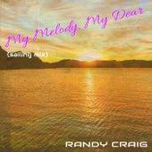 My Melody, My Dear (Sailing Mix) von Randy Craig