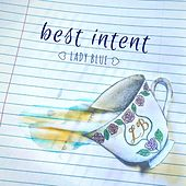 Best Intent by Lady Blue