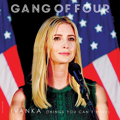 Ivanka (Things You Can't Have) de Gang Of Four