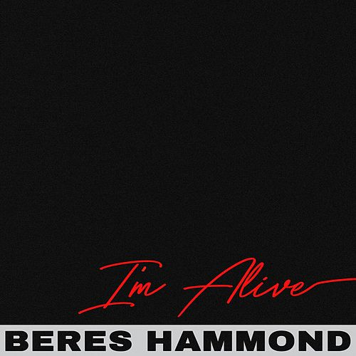 I'm Alive by Beres Hammond
