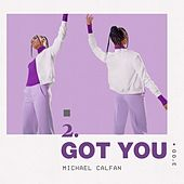 Got You by Michael Calfan