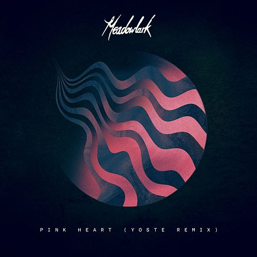 Pink Heart (Yoste Remix) by Meadowlark