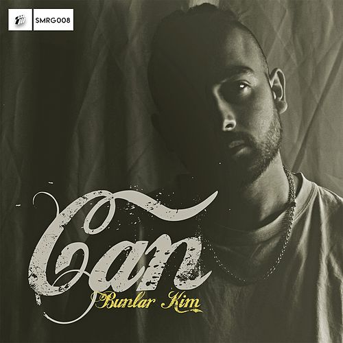 Bunlar Kim by Can