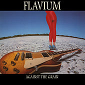 Against The Grain (Remastered) by Flavium