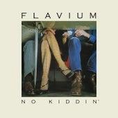 No Kiddin' (Remastered) by Flavium