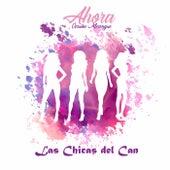 Ahora (Versión Merengue) de Las Chicas Del Can