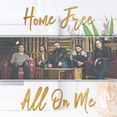 All On Me von Home Free