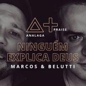 Ninguém Explica Deus de Analaga & Marcos & Belutti