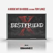 Best Friend (feat. Tory Lanez) by A Boogie Wit da Hoodie