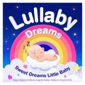 Lullaby Dreams – Sweet Dreams Little Baby – Sleep Lullabies & Childrens Songs for Babies, Toddlers & Preschool Kids de Nursery Rhymes ABC