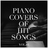 Piano Covers of Hit Songs, Vol. 3 by Various Artists