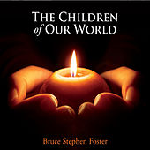 Children of Our World by Bruce Stephen Foster