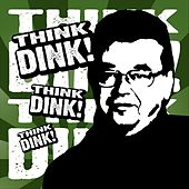 Think Dink by Dink Perry