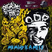 My Mind Is a Mess by Orgasmo de Porco