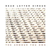 The Armour You Own de Dead Letter Circus