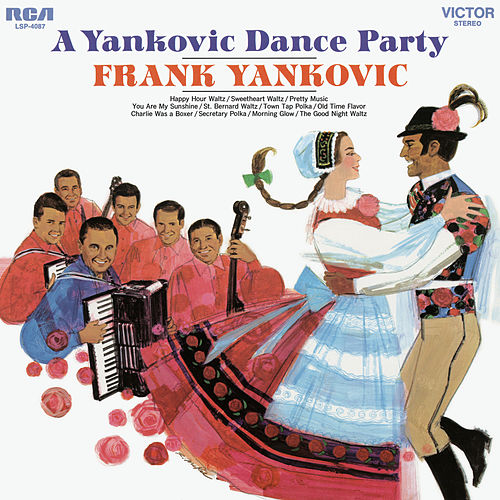 A Yankovic Dance Party by Frank Yankovic