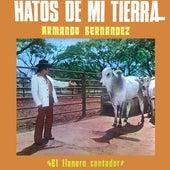 Hatos De Mi Tierra (El Llanero Cantador) by Armando Hernandez