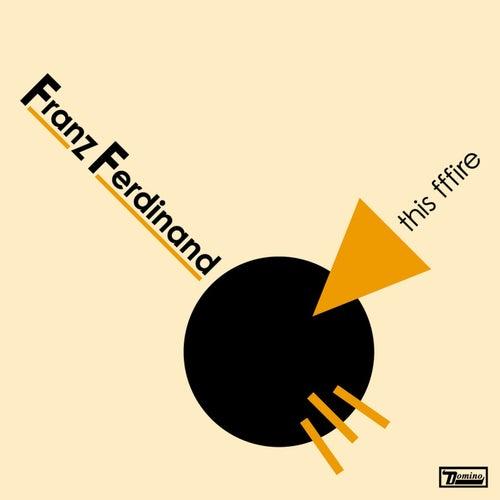 This Fffire by Franz Ferdinand