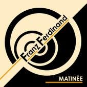 Matinée by Franz Ferdinand
