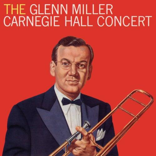 The Glenn Miller Carnegie Hall Concert (Live) by Glenn Miller
