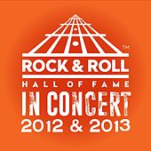 The Rock & Roll Hall Of Fame: In Concert 2012 & 2013 (Live) by Various Artists