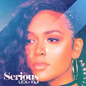 Serious by Lex