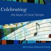 Celebrating the Music of Sinai Temple with Cantor Marcus Feldman & Friends de Cantor Marcus Feldman