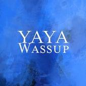 Wassup by Ya-Ya