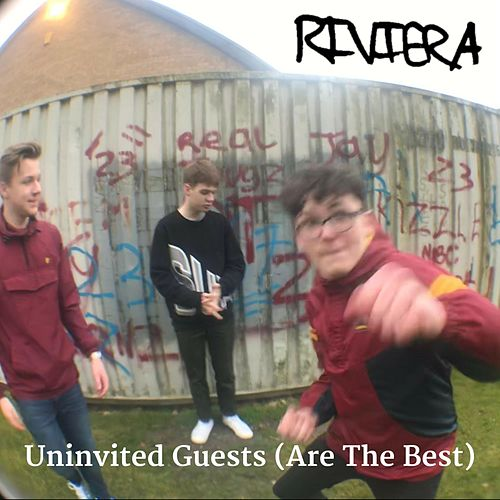 Uninvited Guests (Are the Best) by Riviera