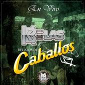 Relatos de Caballos von Grupo Kbelas