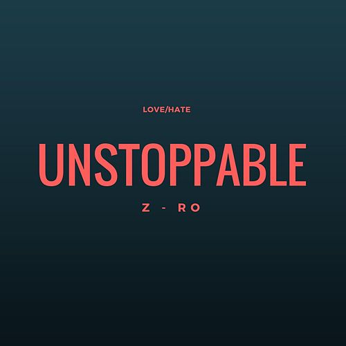 Unstoppable by Z-Ro