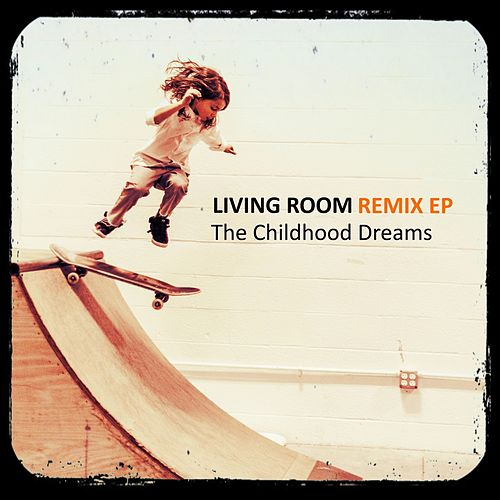 The Childhood Dreams by Living Room