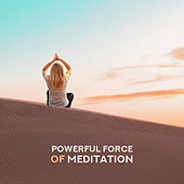 Powerful Force of Meditation by Lullabies for Deep Meditation