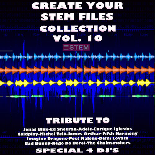Create Your Stem Files Collection Vol 10 (Special Instrumental Versions And tracks with separate sounds [Tribute To Imagine Dragons-Jonas Blue-Ed Sheeran-Adele Etc..]) von Express Groove