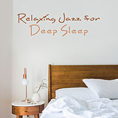 Relaxing Jazz for Deep Sleep de Relaxing Instrumental Music