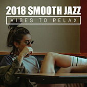 2018 Smooth Jazz Vibes to Relax de Acoustic Hits