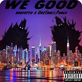 We Good (feat. Urztruly.Pablo) by Konfettii
