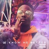 Know Me Better von LK