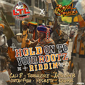 Hold On To Your Rootz Riddim by Various Artists
