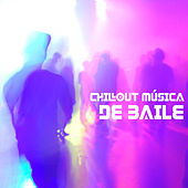 Chillout Música de Baile by Ibiza Dance Party
