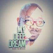 My Deep Dream von Baba Mzwakhe