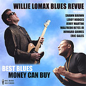 Best Blues Money Can Buy by Willie Lomax Blues Revue