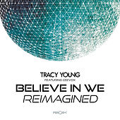 Believe in We (Reimagined) by Tracy Young