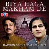 Biya Haga Makham De by Haroon Bacha