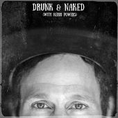 Drunk & Naked (feat. Kerri Powers) von Eric Michael Lichter