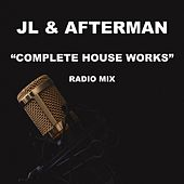 JL & Afterman Complete House Works (20 Best House, Deep House, Radio Edit) von Various Artists